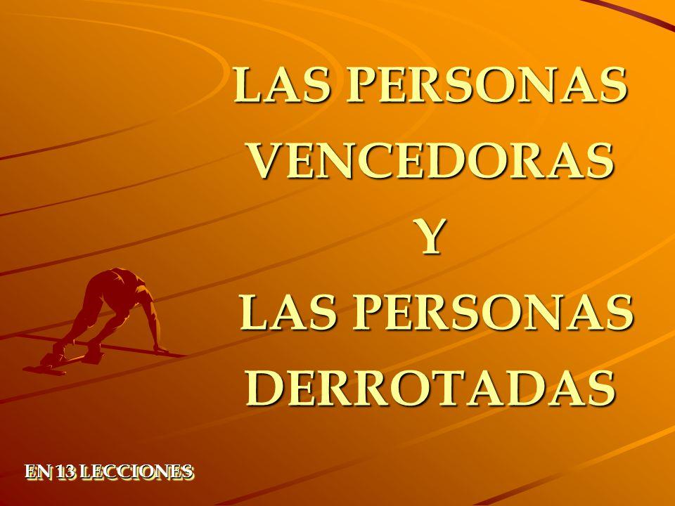 LAS PERSONAS VENCEDORAS Y LAS PERSONAS DERROTADAS