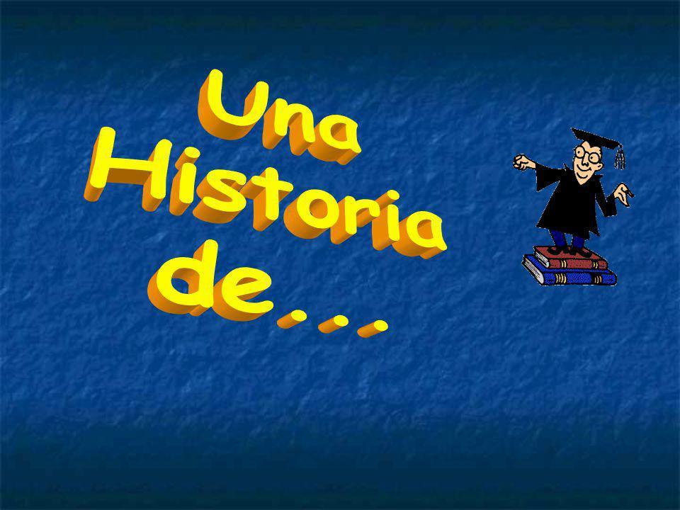 Una Historia de...