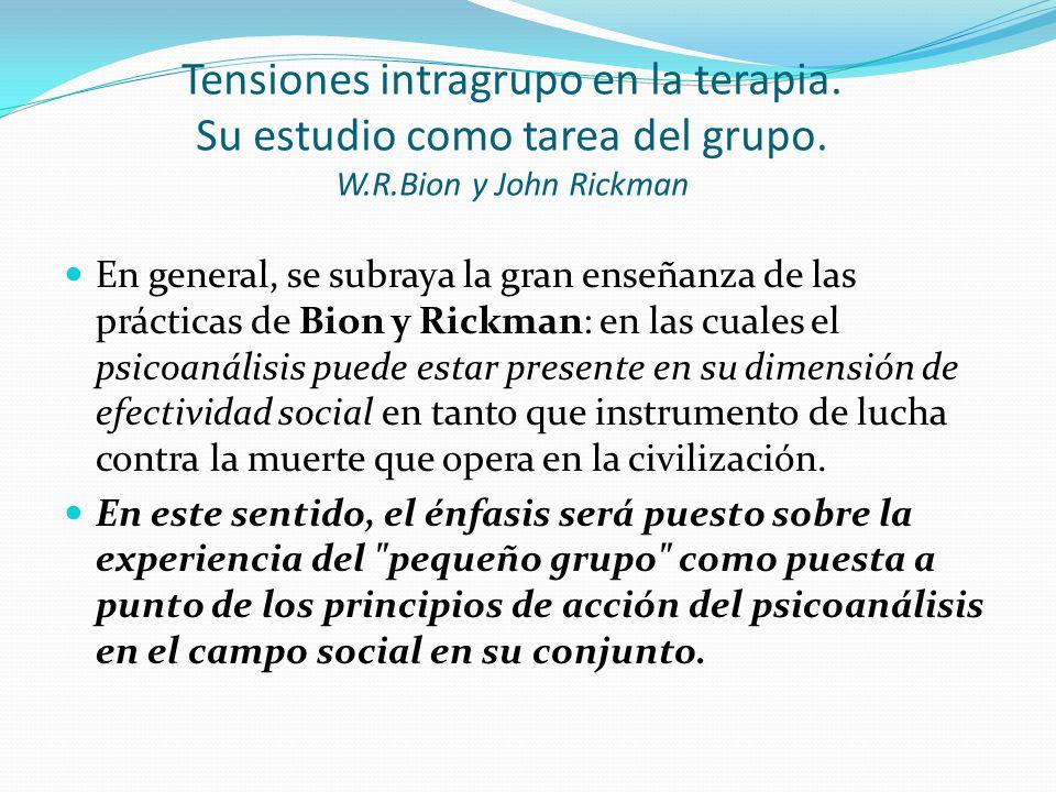 Tensiones intragrupo en la terapia. Su estudio como tarea del grupo. W