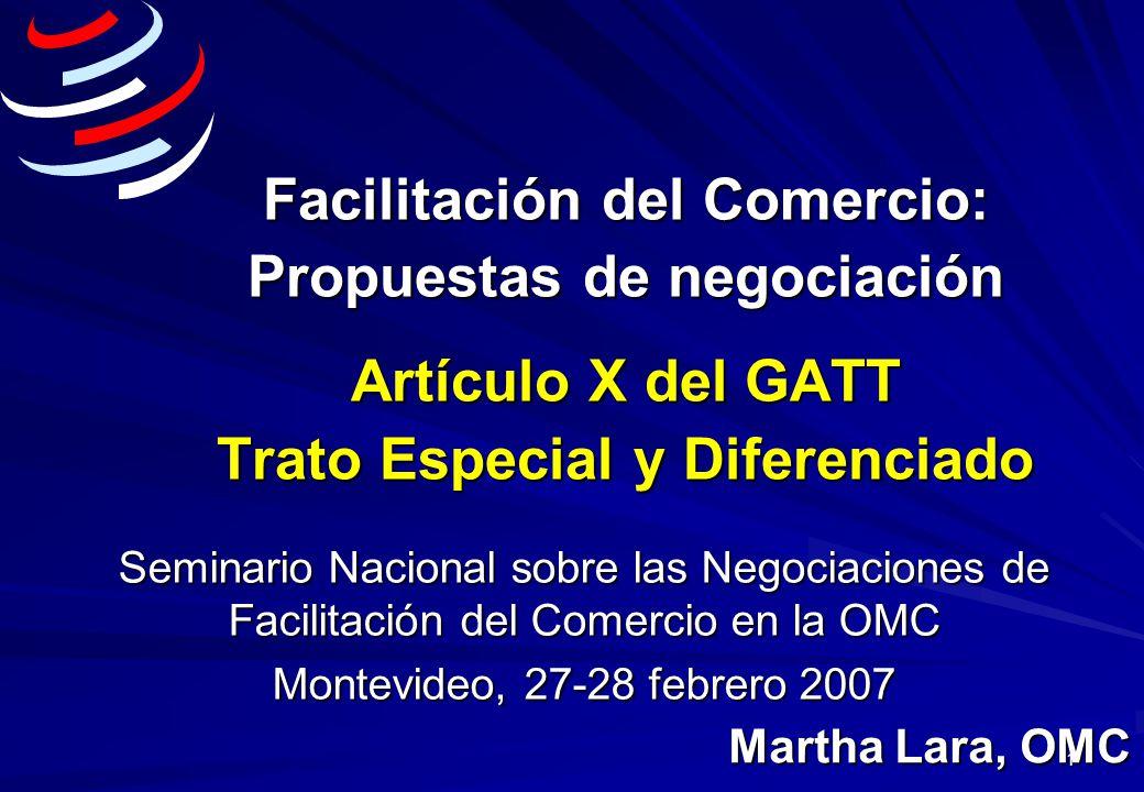 Facilitación del Comercio: Propuestas de negociación Artículo X del GATT Trato Especial y Diferenciado