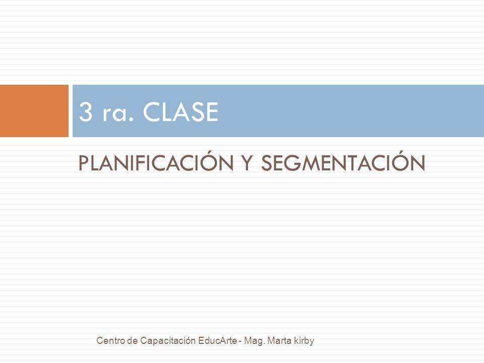 3 ra. CLASE PLANIFICACIÓN Y SEGMENTACIÓN