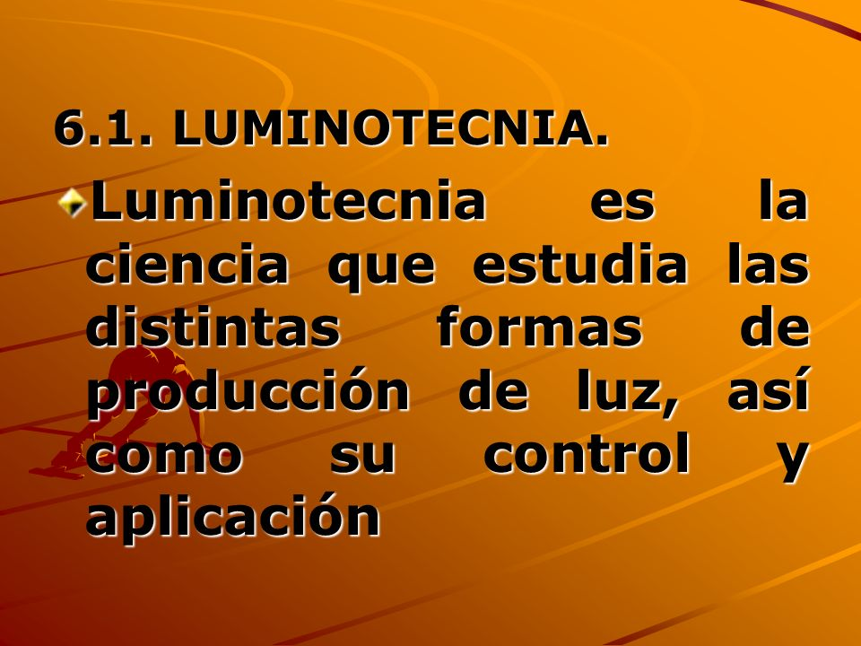 6.1. LUMINOTECNIA.