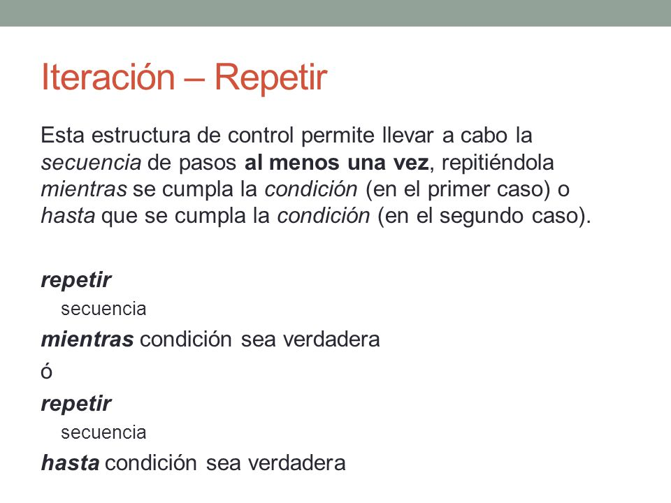 Iteración – Repetir