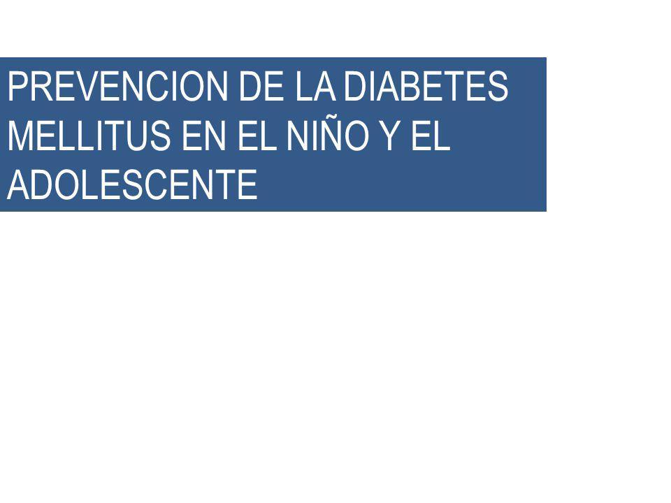 PREVENCION DE LA DIABETES MELLITUS EN EL NIÑO Y EL ADOLESCENTE
