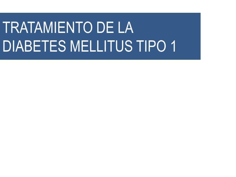 TRATAMIENTO DE LA DIABETES MELLITUS TIPO 1