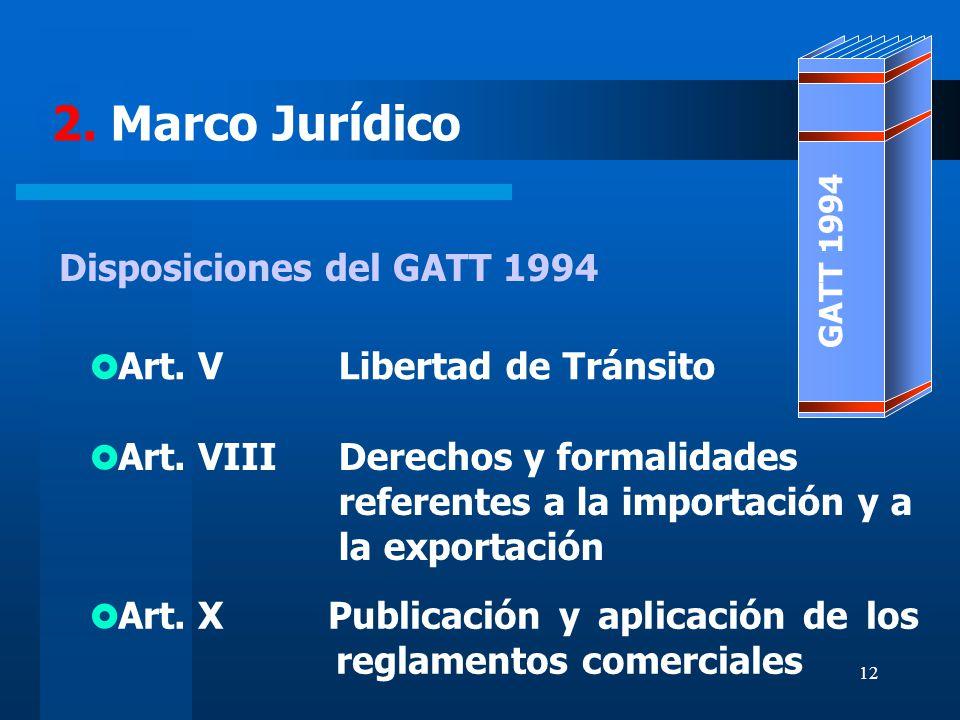 2. Marco Jurídico Disposiciones del GATT 1994 Art. V