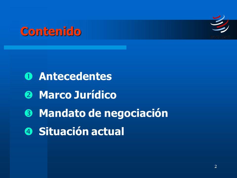 Contenido Antecedentes Marco Jurídico Mandato de negociación
