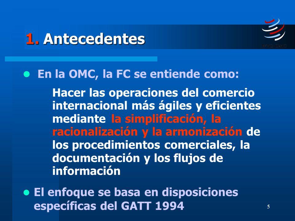 1. Antecedentes En la OMC, la FC se entiende como: