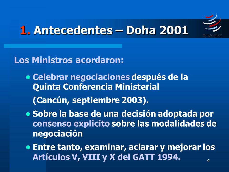 1. Antecedentes – Doha 2001 Los Ministros acordaron:
