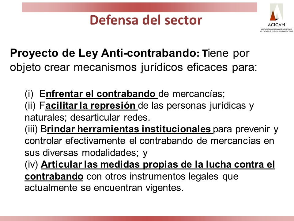Defensa del sector Proyecto de Ley Anti-contrabando: Tiene por objeto crear mecanismos jurídicos eficaces para: