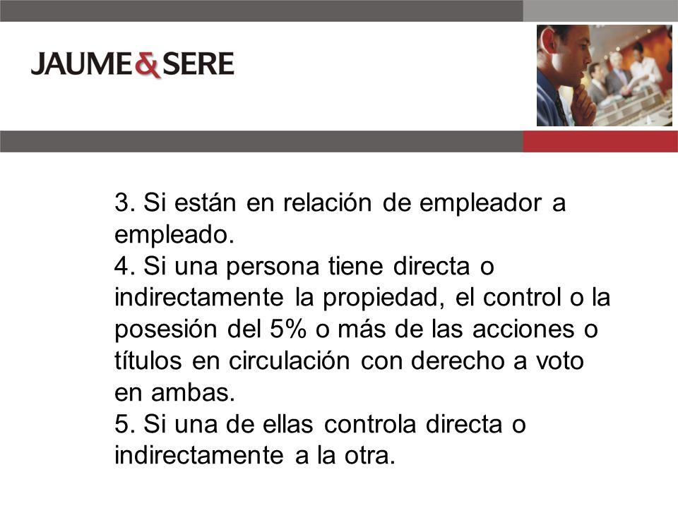 3. Si están en relación de empleador a empleado. 4