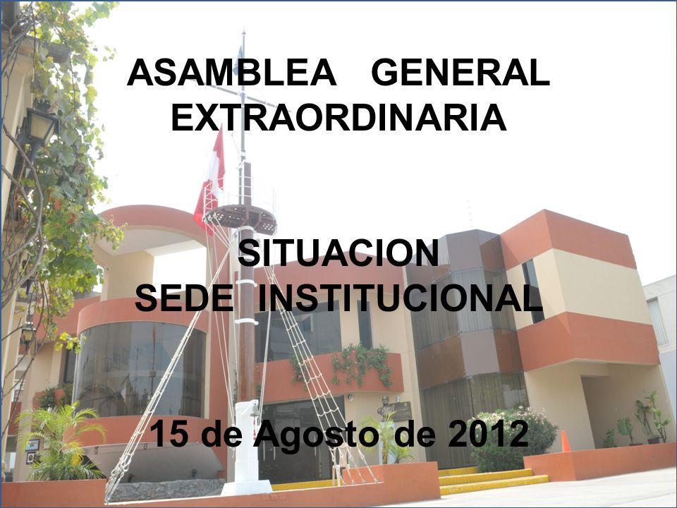 ASAMBLEA GENERAL EXTRAORDINARIA SITUACION SEDE INSTITUCIONAL 15 de Agosto de 2012