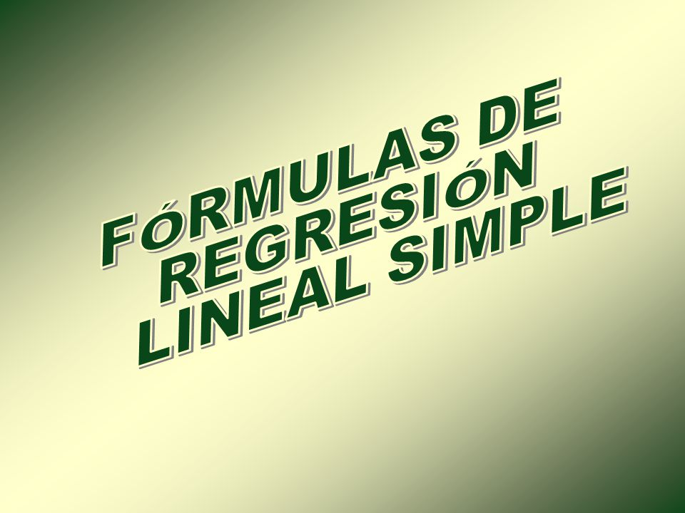 FÓRMULAS DE REGRESIÓN LINEAL SIMPLE