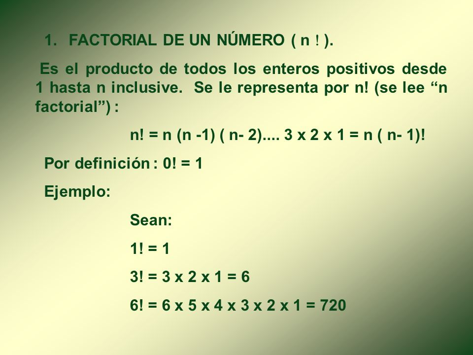 1. FACTORIAL DE UN NÚMERO ( n  ).