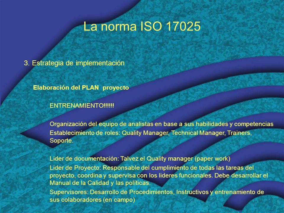 La norma ISO 17025 3. Estrategia de implementación