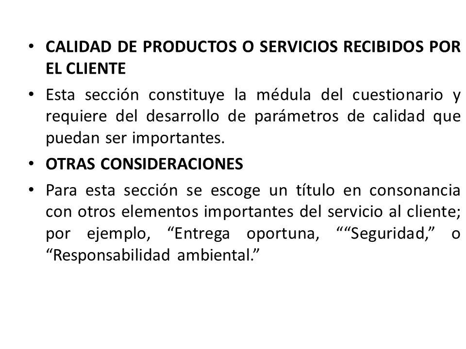 CALIDAD DE PRODUCTOS O SERVICIOS RECIBIDOS POR EL CLIENTE