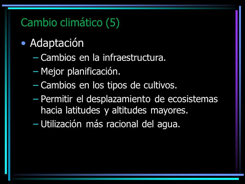 Cambio climático (5) Adaptación Cambios en la infraestructura.