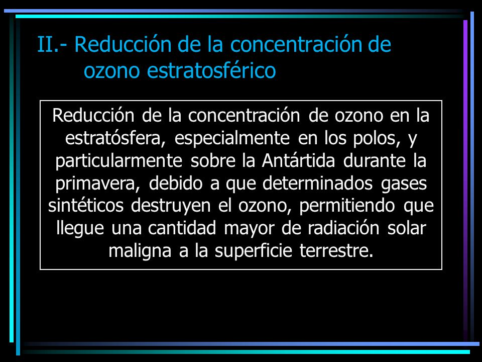 II.- Reducción de la concentración de ozono estratosférico