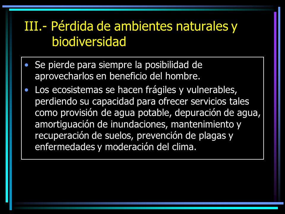 III.- Pérdida de ambientes naturales y biodiversidad