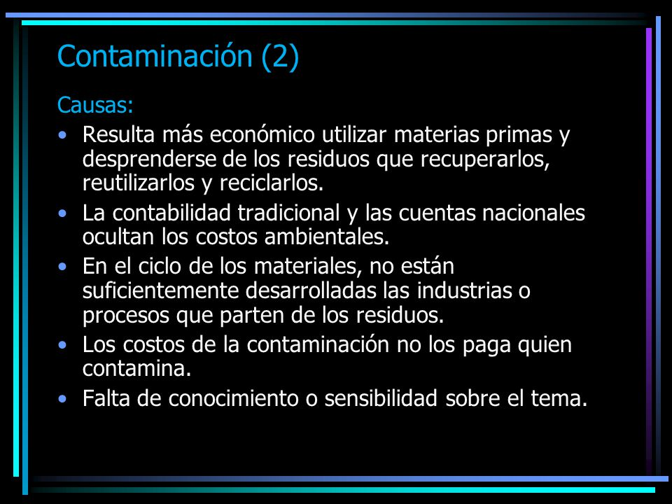 Contaminación (2) Causas: