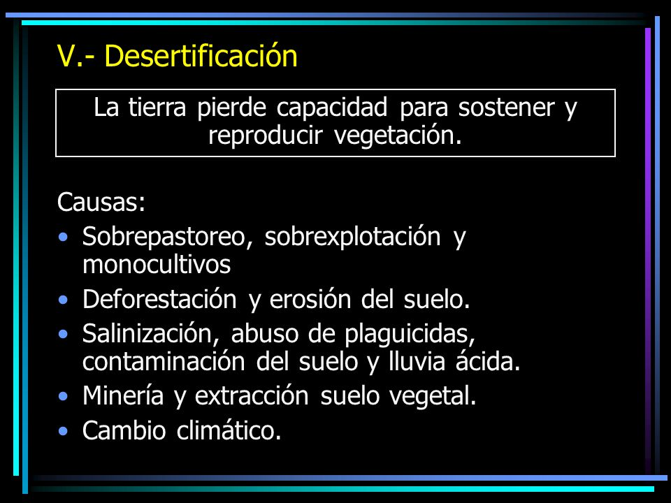 La tierra pierde capacidad para sostener y reproducir vegetación.