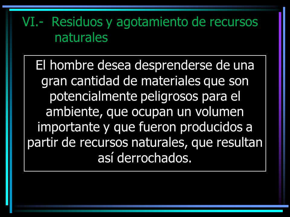 VI.- Residuos y agotamiento de recursos naturales