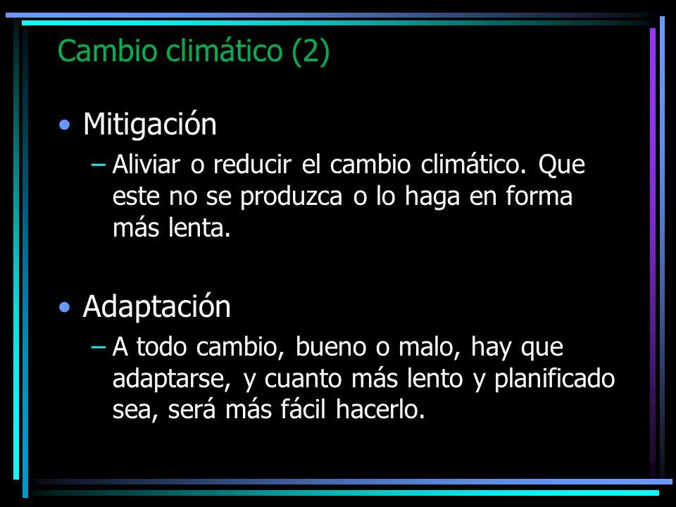 Cambio climático (2) Mitigación Adaptación