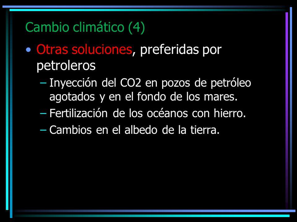 Otras soluciones, preferidas por petroleros