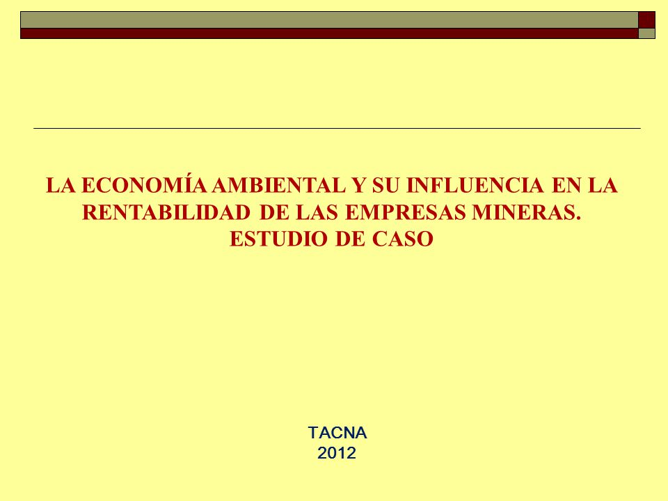 LA ECONOMÍA AMBIENTAL Y SU INFLUENCIA EN LA RENTABILIDAD DE LAS EMPRESAS MINERAS.