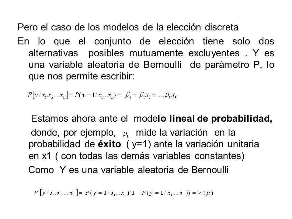 Pero el caso de los modelos de la elección discreta En lo que el conjunto de elección tiene solo dos alternativas posibles mutuamente excluyentes .