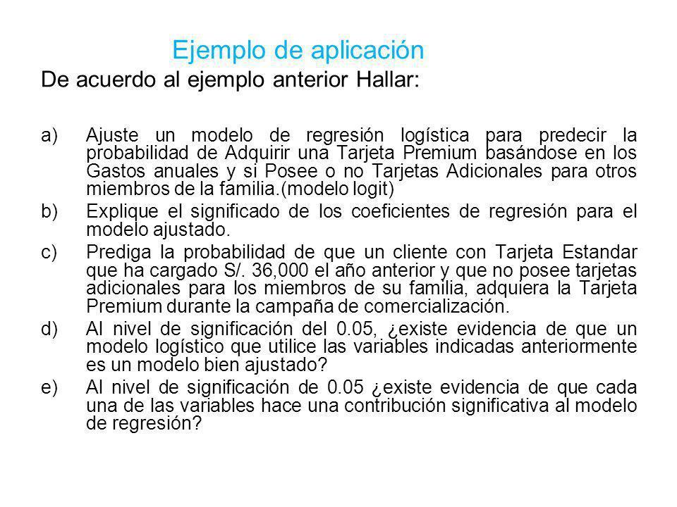 Ejemplo de aplicación De acuerdo al ejemplo anterior Hallar: