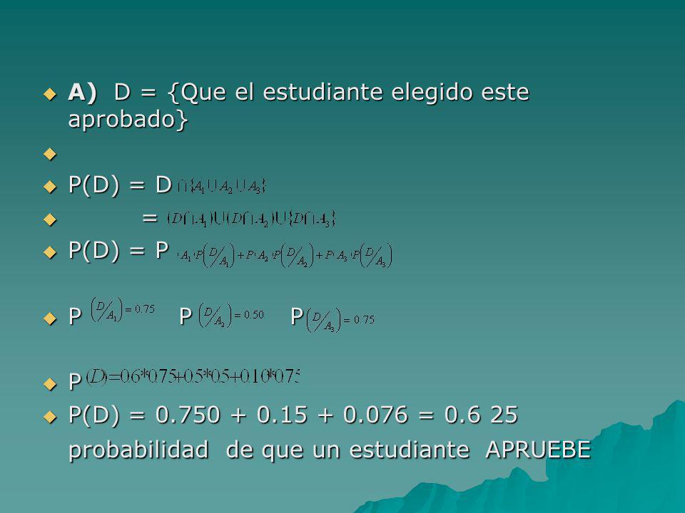 A) D = {Que el estudiante elegido este aprobado}