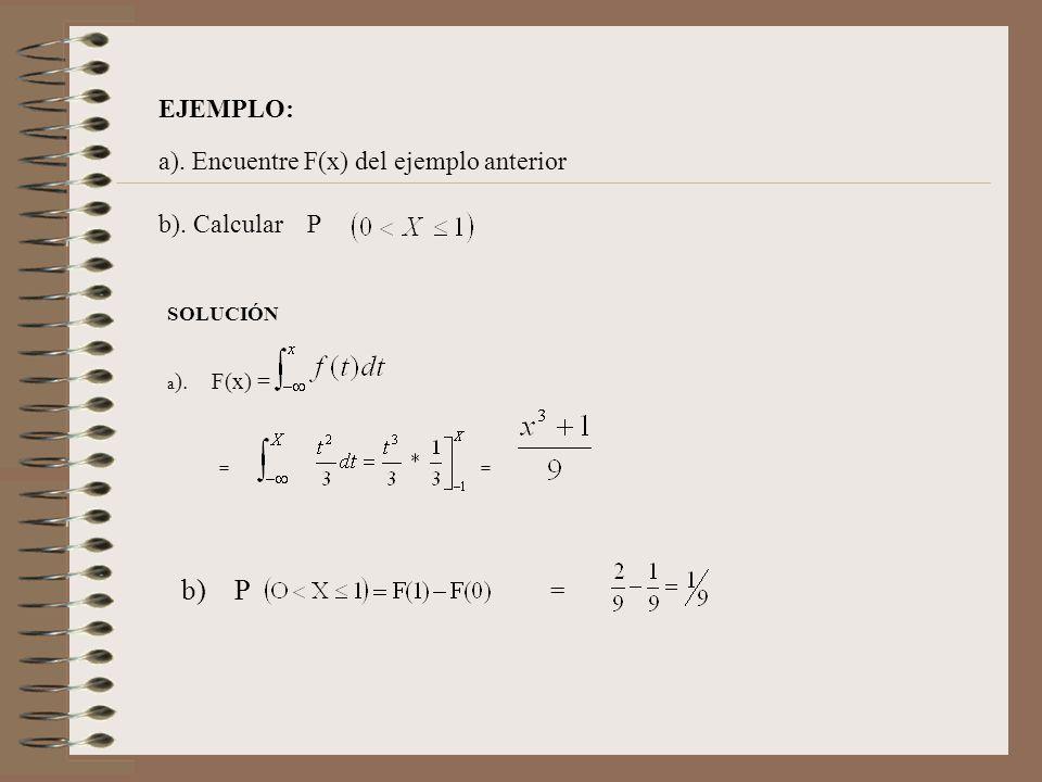 b) P = EJEMPLO: a). Encuentre F(x) del ejemplo anterior b). Calcular P