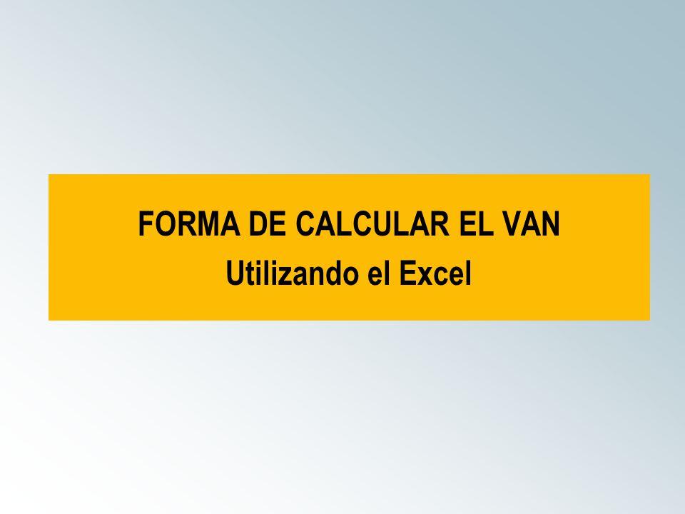FORMA DE CALCULAR EL VAN