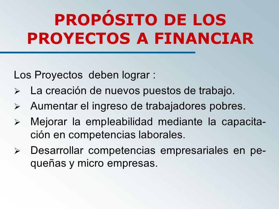 PROPÓSITO DE LOS PROYECTOS A FINANCIAR