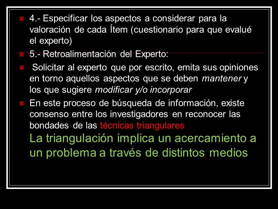 4.- Especificar los aspectos a considerar para la valoración de cada Ítem (cuestionario para que evalué el experto)