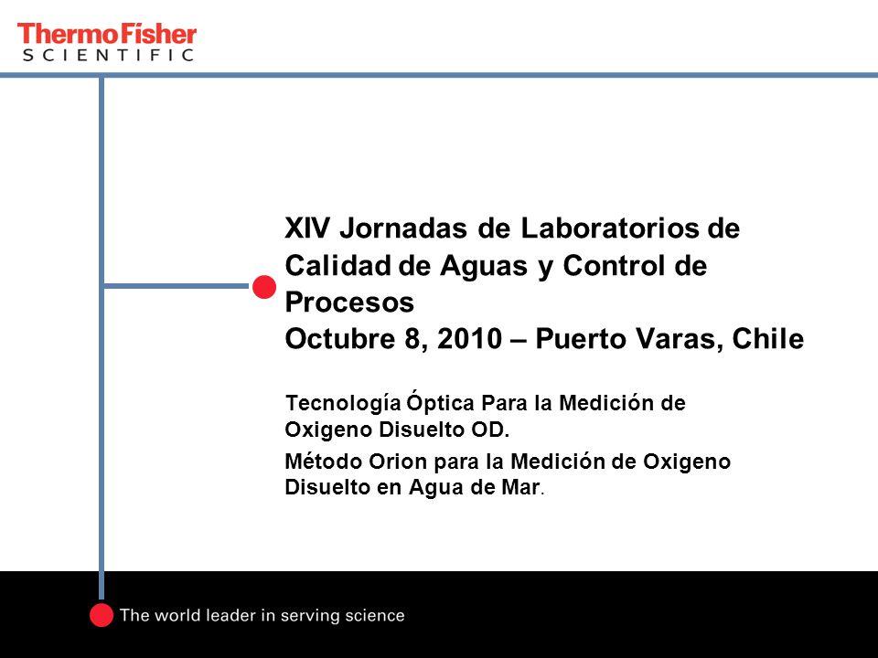 XIV Jornadas de Laboratorios de Calidad de Aguas y Control de Procesos Octubre 8, 2010 – Puerto Varas, Chile