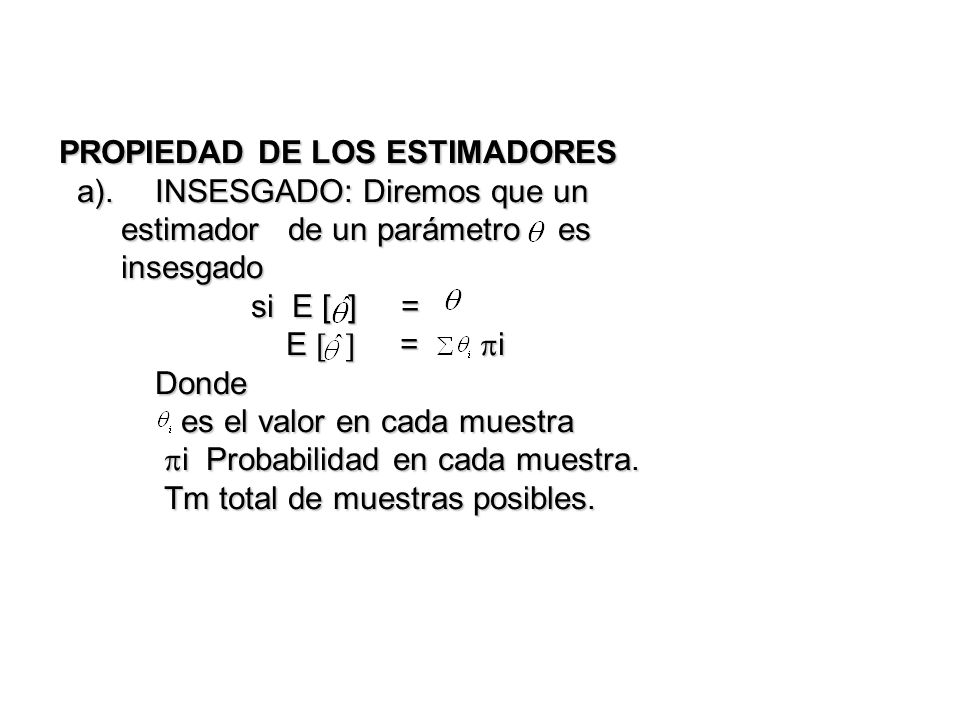 PROPIEDAD DE LOS ESTIMADORES a)