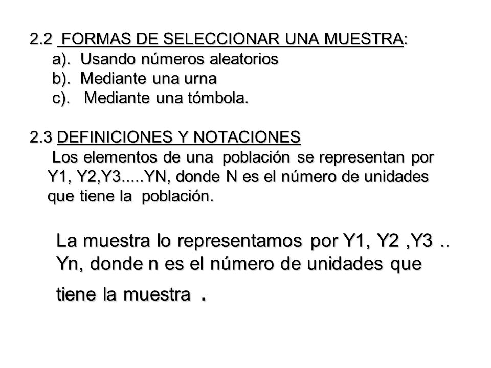2. 2 FORMAS DE SELECCIONAR UNA MUESTRA: a)