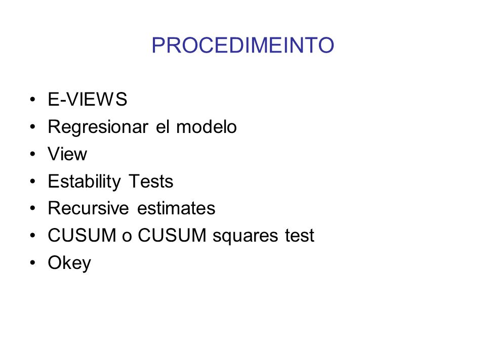 PROCEDIMEINTO E-VIEWS Regresionar el modelo View Estability Tests