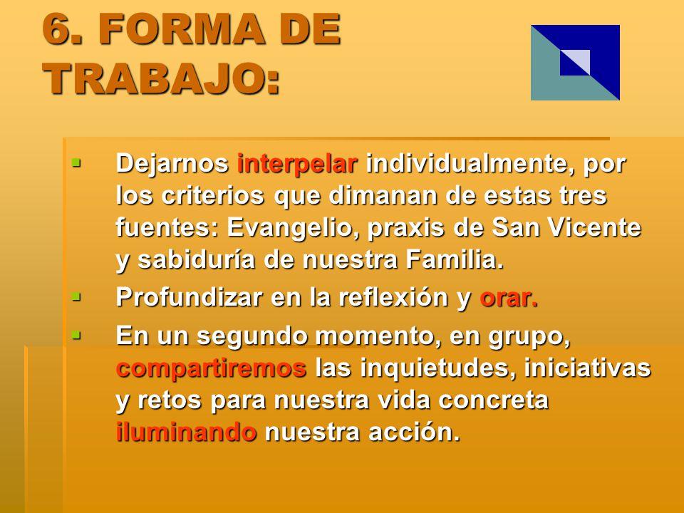 6. FORMA DE TRABAJO: