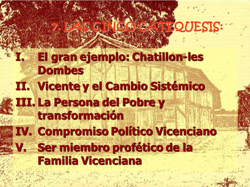 7. LAS CINCO CATEQUESIS: El gran ejemplo: Chatillon-les Dombes. Vicente y el Cambio Sistémico. La Persona del Pobre y transformación.