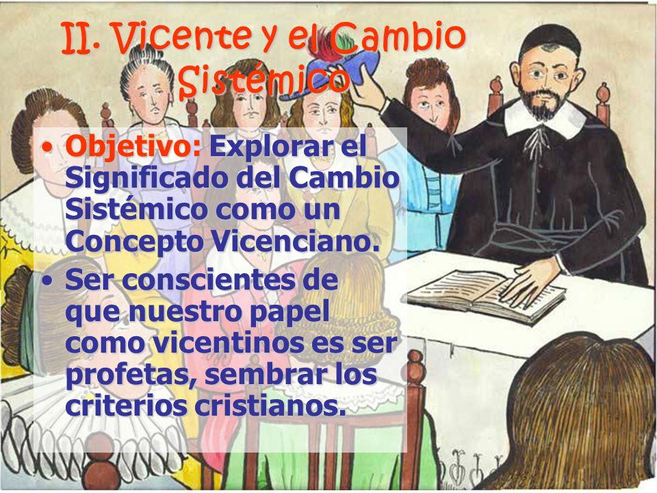 II. Vicente y el Cambio Sistémico