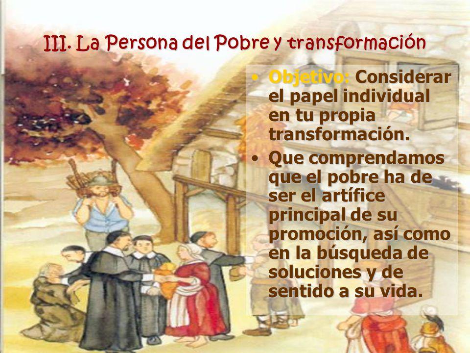 III. La Persona del Pobre y transformación
