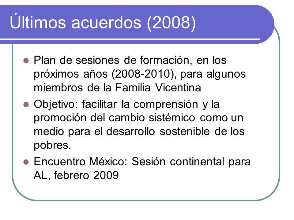 Últimos acuerdos (2008) Plan de sesiones de formación, en los próximos años (2008-2010), para algunos miembros de la Familia Vicentina.