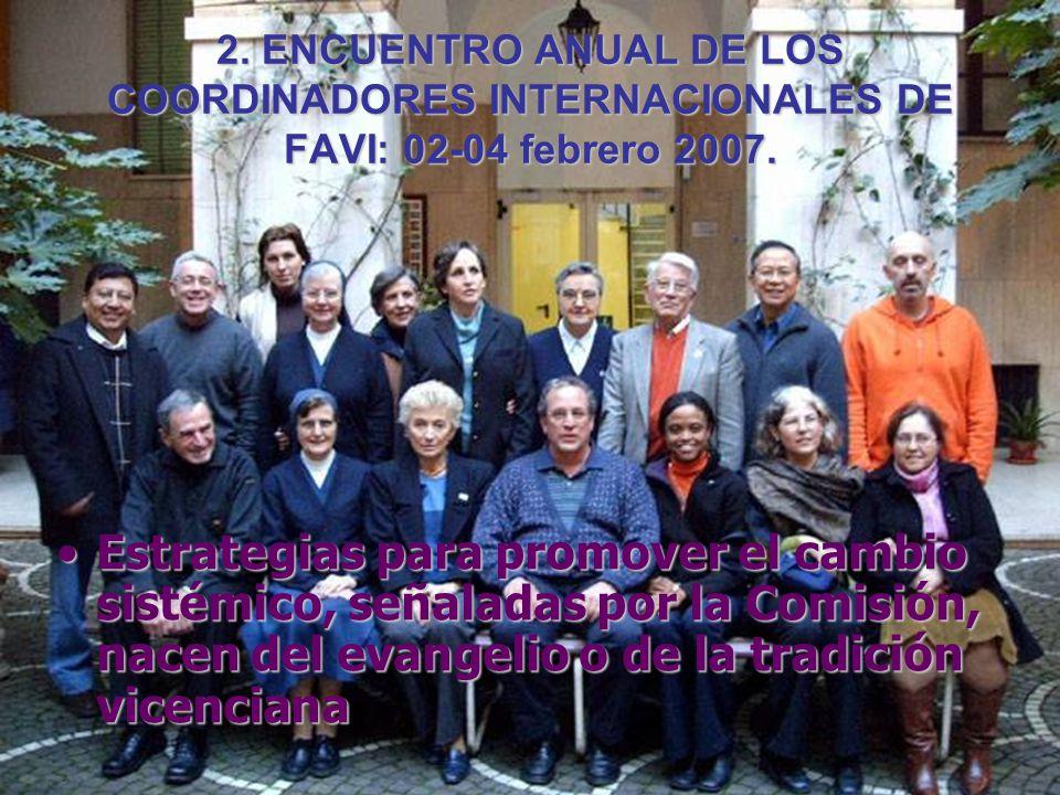 2. ENCUENTRO ANUAL DE LOS COORDINADORES INTERNACIONALES DE FAVI: 02-04 febrero 2007.