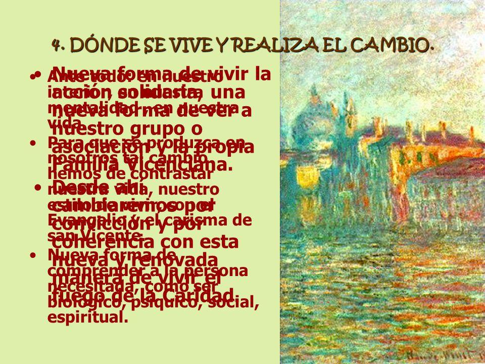 4. DÓNDE SE VIVE Y REALIZA EL CAMBIO.