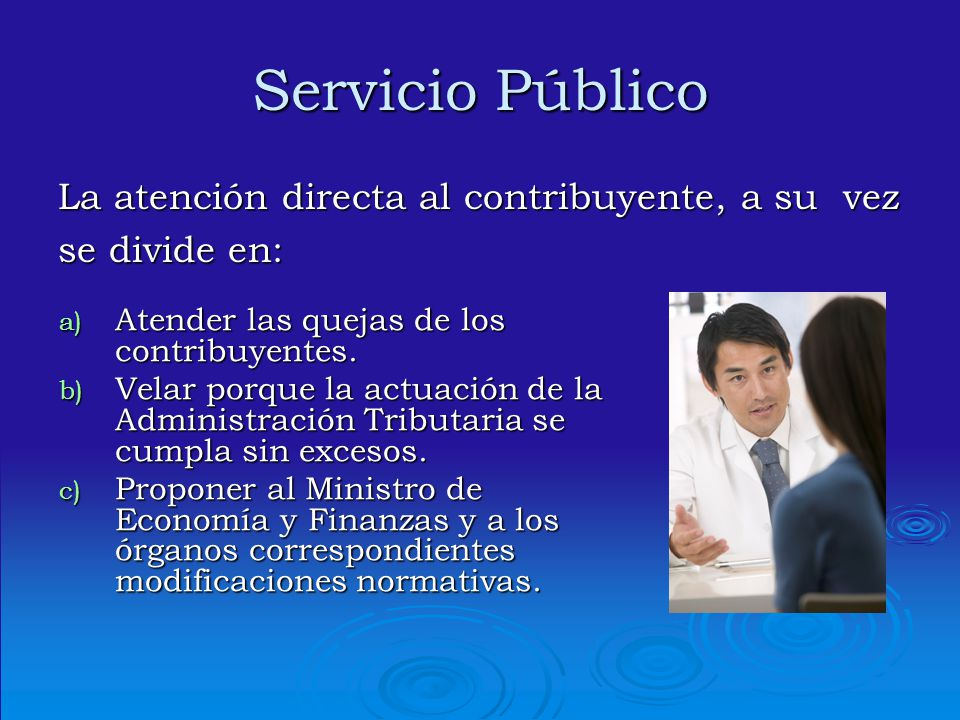 Servicio Público La atención directa al contribuyente, a su vez