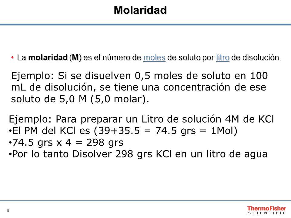 Molaridad La molaridad (M) es el número de moles de soluto por litro de disolución.