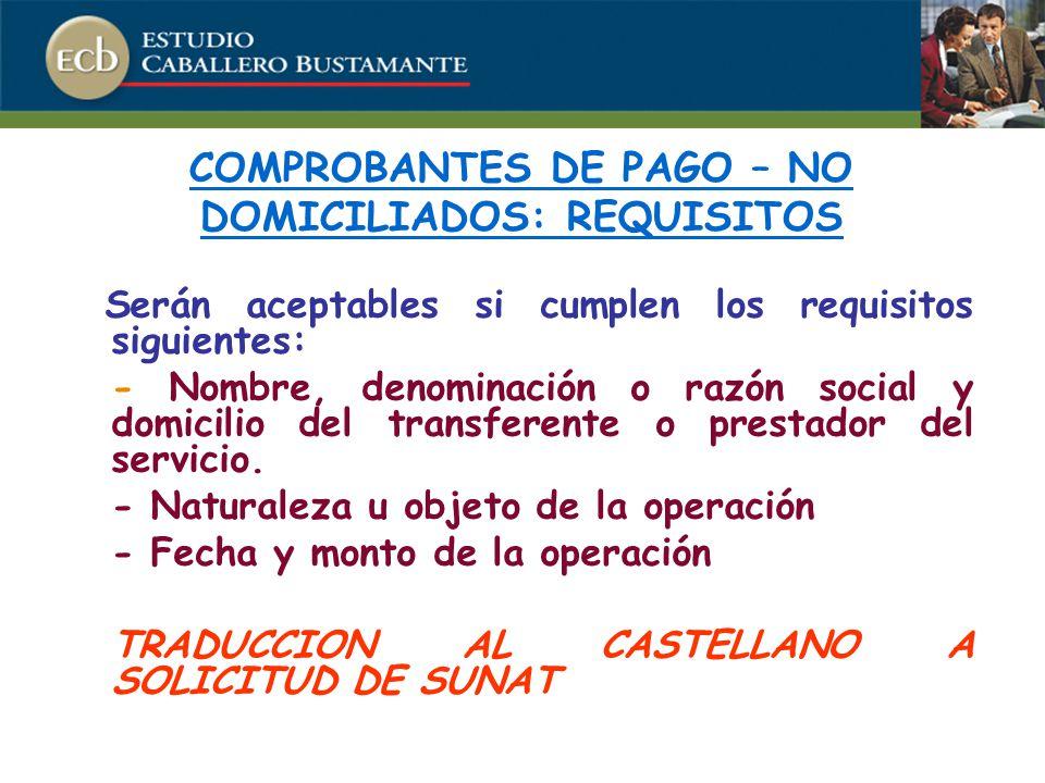 COMPROBANTES DE PAGO – NO DOMICILIADOS: REQUISITOS
